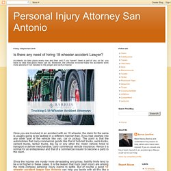 Is there any need of hiring 18 wheeler accident Lawyer?