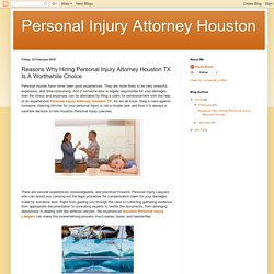 Personal Injury Attorney Houston: Reasons Why Hiring Personal Injury Attorney Houston TX Is A Worthwhile Choice