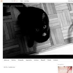 Blog personal de Mara Blackflower: Alfa hembras