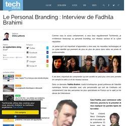 Le Personal Branding : Interview de Fadhila Brahimi
