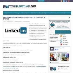 Personal Branding sur LinkedIn: 10 erreurs à éviter
