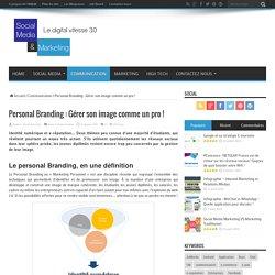Personal Branding : Gérer son image comme un pro !