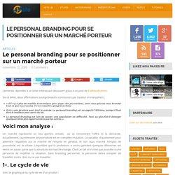 Le personal branding pour se positionner sur un marché porteur