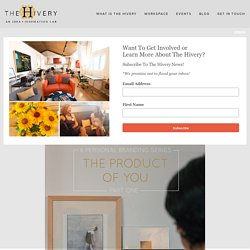 Personal Branding - The Product Of You — The Hivery