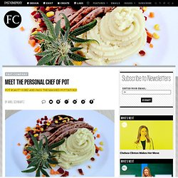 Meet the Personal Chef of Pot | Fast Company - StumbleUpon