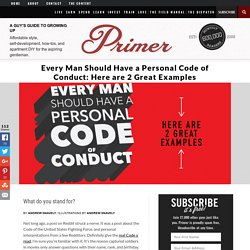 Every Man Should Have a Personal Code of Conduct: Here are 2 Great Examples