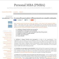 Personal MBA (PMBA): 6 conseils pour gérer efficacement ses emails entrants.