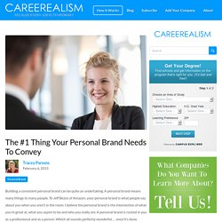 1 Thing A Personal Brand Needs To Convey