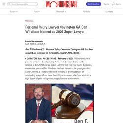 Personal Injury Lawyer Covington GA Ben Windham Named as 2020 Super Lawyer