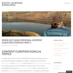 Work Out Loud: Personal Content Curation Strategy Part 1