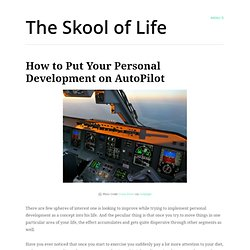 How to Put Your Personal Development on AutoPilot