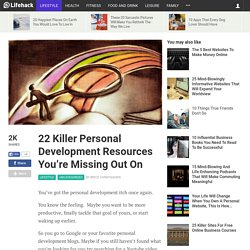 22 Killer Personal Development Resources You're Missing Out On