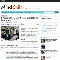 5 Personal Learning Networks (PLNs) for Educators