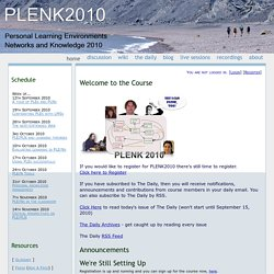 Personal Learning Envronments Networks and Knowledge ~ PLENK 2010