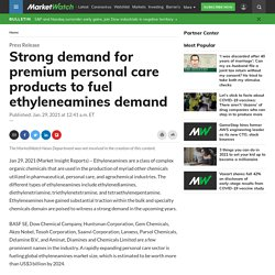 Strong demand for premium personal care products to fuel ethyleneamines demand