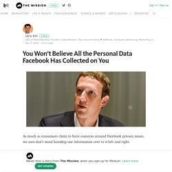 You Won't Believe All the Personal Data Facebook Has Collected on You