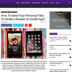 How To Send Your Personal Files To Kindle e-Reader Or Kindle App?