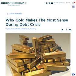 Why Gold Makes The Most Sense During Debt Crisis
