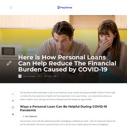 Here is How Personal Loans Can Help Reduce The Financial Burden Caused by COVID-19 - PaySense Blog
