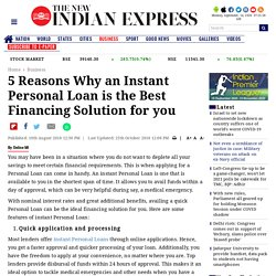 5 Reasons Why an Instant Personal Loan is the Best Financing Solution for you- The New Indian Express