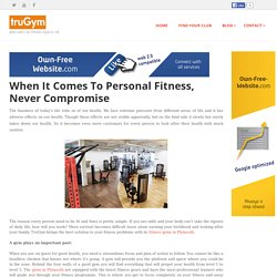 trugym - When It Comes To Personal Fitness, Never Compromise