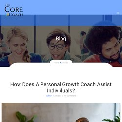 How Does A Personal Growth Coach Assist Individuals? - The Core Coach
