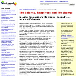 Life balance, life change and work-life balance - personal happiness, well-being, fulfillment - how to change it