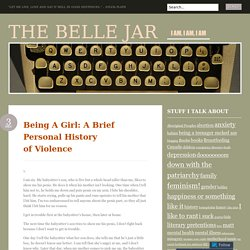 Being A Girl: A Brief Personal History of Violence