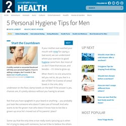 5 Personal Hygiene Tips for Men