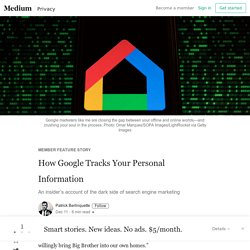 How Google Tracks Your Personal Information – Member Feature Stories