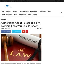 A Brief Idea about Personal Injury Lawyers Fees You Should Know