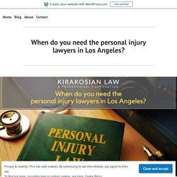 When do you need the personal injury lawyers in Los Angeles? – best personal injury attorney los angeles