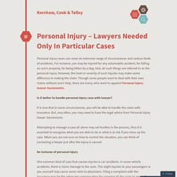 Personal Injury – Lawyers Needed Only In Particular Cases