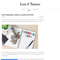 Why Personal Loan is a Good Option? - Loan & Finance