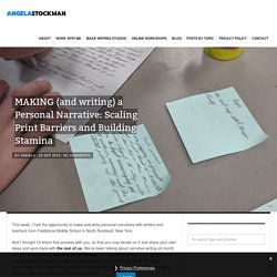 MAKING (and writing) a Personal Narrative: Scaling Print Barriers and Building Stamina