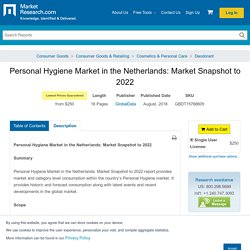 Personal Hygiene Market in the Netherlands: Market Snapshot to 2022