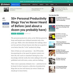 50+ Personal Productivity Blogs You've Never Heard of