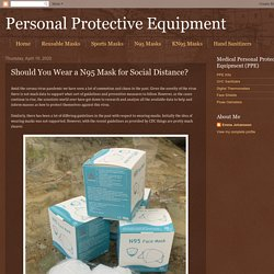 Personal Protective Equipment: Should You Wear a N95 Mask for Social Distance?