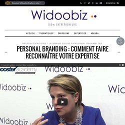 Personal branding : comment faire reconnaître votre expertise