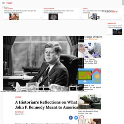 John F. Kennedy at 100: Personal Remembrance of a President