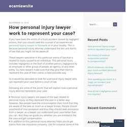 How personal injury lawyer work to represent your case?