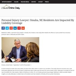Personal Injury Lawyer: Omaha, NE Residents Are Impacted By Liability Coverage