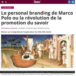 Le personal branding de Marco Polo ou la révolution de la promotion du savoir