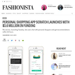 Personal Shopping App Scratch Launches With $3.6 Million in Funding