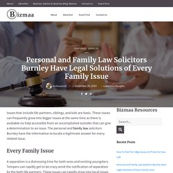 Personal and Family Law Solicitors Burnley Have Legal Solutions of : Bizmaa