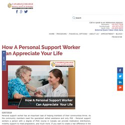 How A Personal Support Worker Can Appreciate Your Life