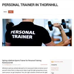Personal Trainer in Thornhill - Opting a Definite Sports Trainer for Personal Training Richmond Hill