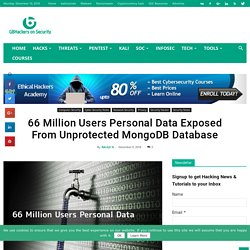 66 Million Users Personal Data Exposed From Unprotected MongoDB Database - GBHackers On Security