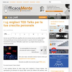 I 15 migliori TED talks per la tua crescita personale (adoro il #6)