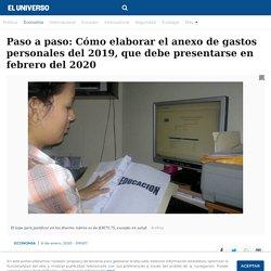 Paso a paso: Cómo elaborar el anexo de gastos personales del 2019, que debe presentarse en febrero del 2020